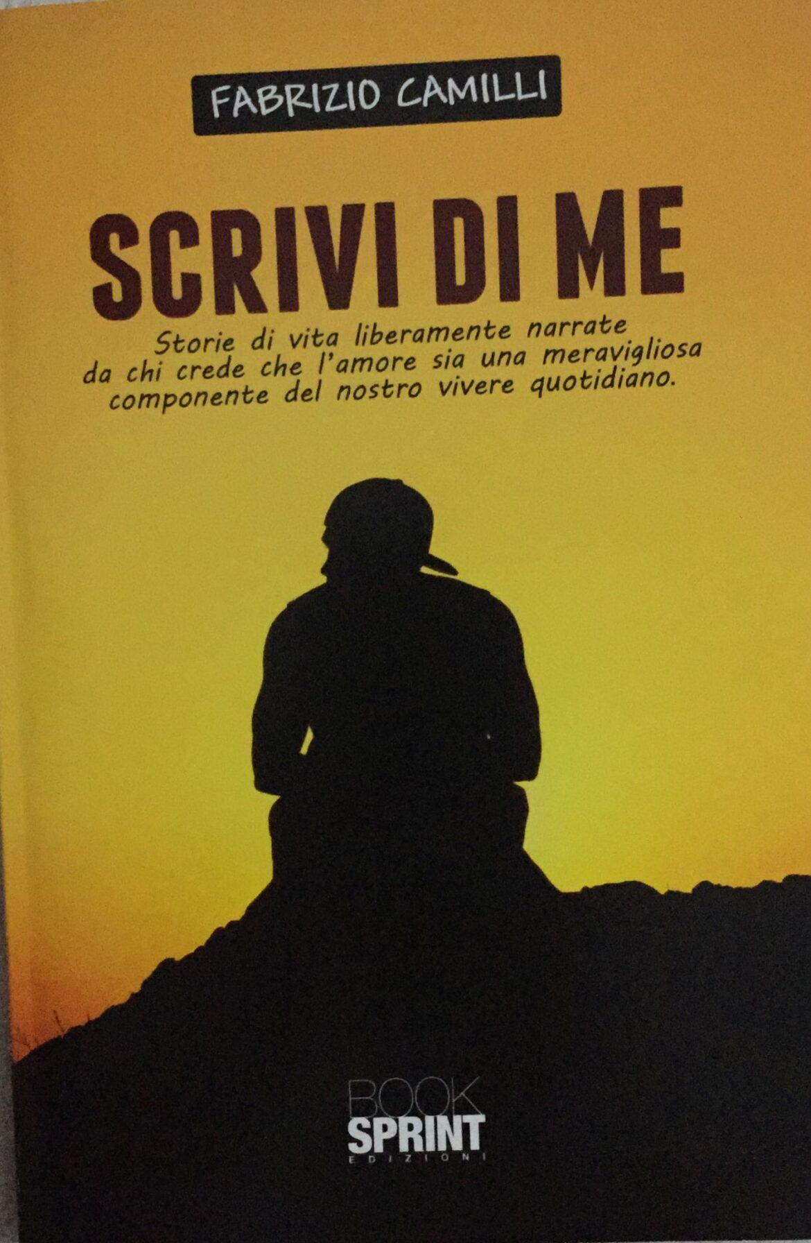 """Storie e aneddoti intriganti in """"Scrivi di me"""", ultimo lavoro di Fabrizio Camilli"""
